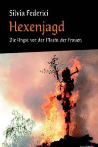 Silvia Federici: Hexenjagd